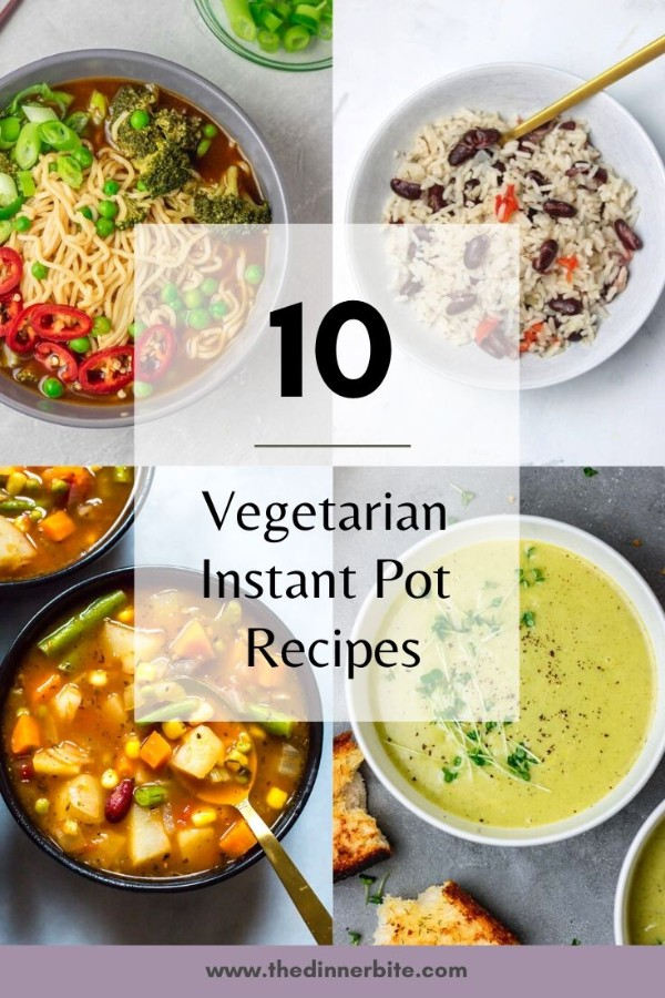 10 vegetarian instant pot recipes.