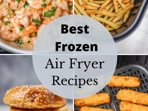 best frozen air fryer food collage.